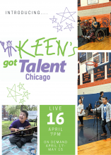 KEEN Chicago's Got Talent Logo, with date and time of live and on demand events. Includes photos of KEEN Chicago Athletes. 1) Athlete holding a guitar. 2) Athletes singing into a microphone 3) Athlete using a wheelchair and singing into a microphone.